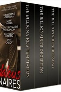 Scandalous Billionaires by Katherine Garbera, Mimi Wells, Nancy Robards Thompson, Kathleen O'Brien, and Eve Gaddy