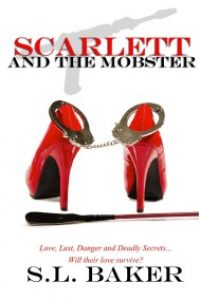 Scarlett and The Mobster by S.L. Baker