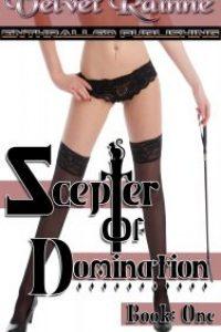 Scepter of Domination (Book One) by Velvet Rainne