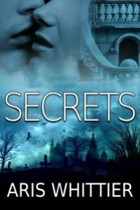 Secrets by Aris Whittier