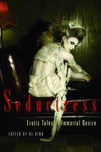 Seductress: Erotic Tales of Immortal Desire by DL King