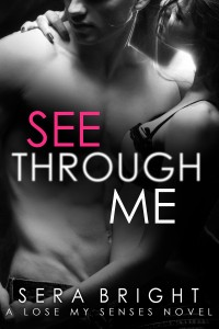 See Through Me by Sera Bright