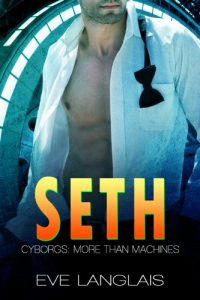 Seth (Cyborgs: More Than Machines, #5) by Eve Langlais