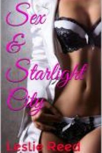 Sex and Starlight City by Leslie Reed