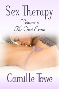 Sex Therapy 1: The Oral Exam by Camille Towe