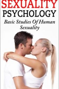 Sexuality Psychology – Basic Studies Of Human Sexuality by Jeff Carter