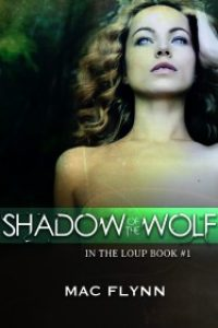 Shadow of the Wolf (In the Loup #1) by Mac Flynn