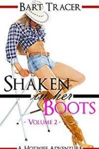 Shaken in her Boots, Volume 2 by Bart Tracer