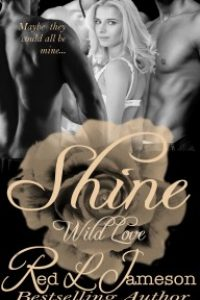 Shine: Book 1 of the Wild Love Series by Red Jameson