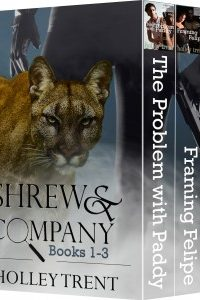 Shrew & Company Books 1-3 by Holley Trent