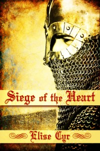Siege of the Heart by Elise Cyr