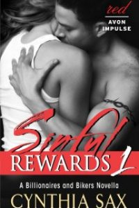 Sinful Rewards 1: A Billionaires and Bikers Novella by Cynthia Sax