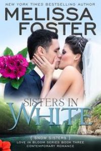 Sisters in White (Love in Bloom: Snow Sisters) by Melissa Foster