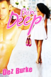 Skin Deep by Dez Burke
