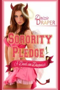 Sorority Pledge 1: A Devil in Disguise by Daizie Draper