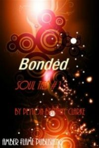 Soul Ties #1- Bonded by Peyton Brittany Clarke
