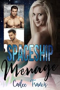 Spaceship Menage by Cailee Francis