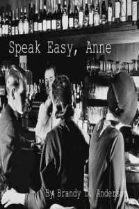Speak Easy, Anne by Brandy D. Anderson