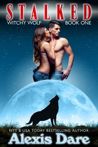 Stalked: Witchy Wolf Book One by Alexis Dare