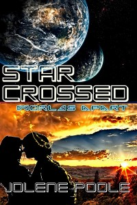 Star Crossed: Worlds Apart by Jolene Poole