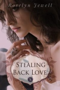 Stealing Back Love by Roselyn Jewell