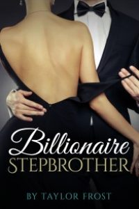 Stepbrother Billionaire by Taylor Frost