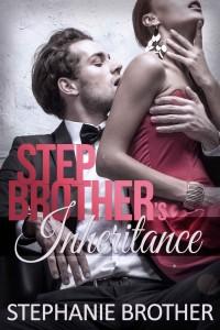 Stepbrother's Inheritance: Billionaire Stepbrother Romance by Stephanie Brother