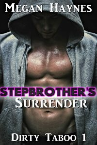 Stepbrother's Surrender by Megan Haynes