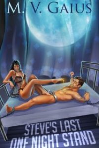 Steve's Last One Night Stand by M. V. Gaius