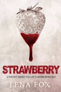 Strawberry by Lena Fox