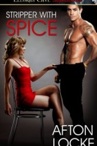 Stripper With Spice by Afton Locke