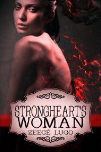Strongheart's Woman by Zeecé Lugo