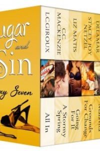 Sugar and Sin: The Sexy Seven by Nana Malone, C.C. Mackenzie, Liz Matis, L.C. Giroux, Kristine Cayne, Stacey Joy Netzel, Dana Delamar
