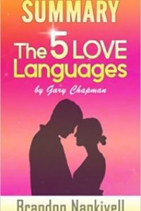 Summary of The 5 Love Languages by Gary Chapman by Brandon Nankivell