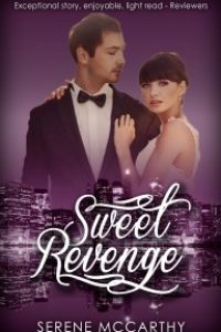 Sweet Revenge : A Scandalous Proposal From The Rogue Billionaire by Serene Mccarthy