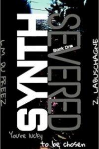 Synth: Severed by Z. Labuschagne L.M Du Preez