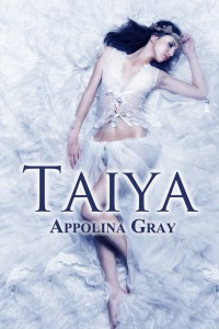 Taiya – An Erotic Romance by Appolina Gray