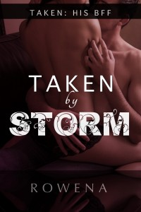 Taken By Storm by Rowena