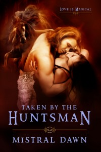 Taken By The Huntsman by Mistral Dawn