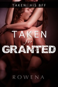 Taken for Granted by Rowena