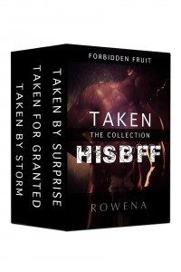 Taken: His BFF – Erotic Romance Collection by Rowena