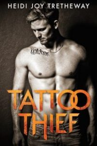 Tattoo Thief  (Tattoo Thief Book 1) by Heidi Joy Tretheway