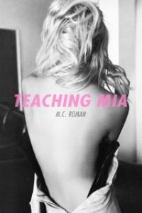 Teaching Mia by M.C. Roman