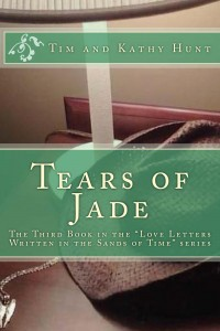 Tears of Jade by Tim and Kathy Hunt