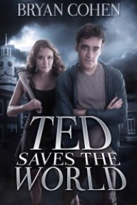 Ted Saves the World by Bryan Cohen