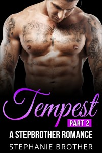 Tempest: A Stepbrother Romance Part 2 by Stephanie Brother