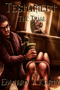 Testament: The Trial by Edward V'Kanty