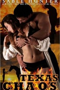 Texas C.H.A.O.S. (Texas Heroes Book 2) by Sable Hunter by Sable Hunter
