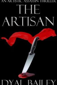 The Artisan An Artistic Assassin Thriller by Dyal Bailey