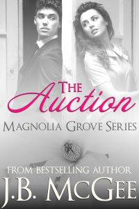 The Auction (Magnolia Grove #1) by J.B. McGee